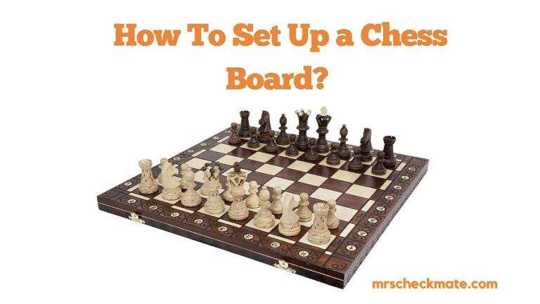 How To Properly Set Up a Chess Board? (Complete Guide)