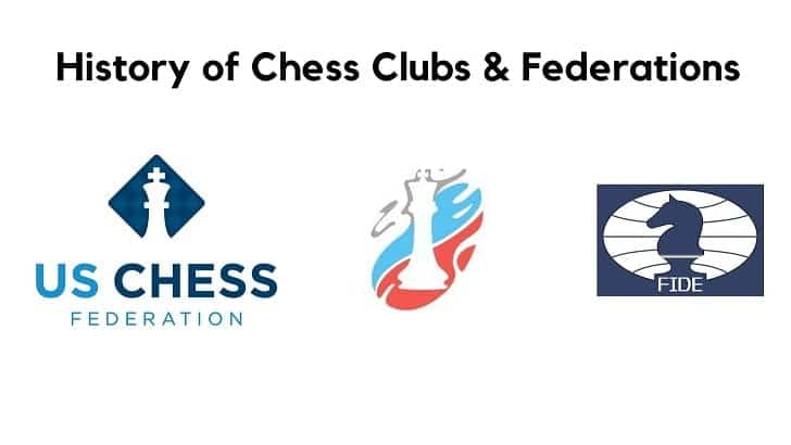A Brief History of Chess Clubs & Federations