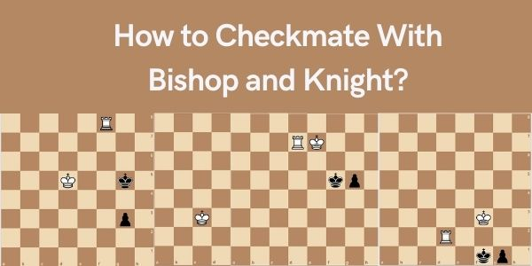 How to Checkmate With Bishop and Knight