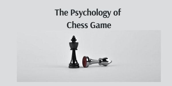 The Psychology of Chess Game